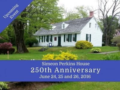 Simeon Perkins' House 250 Anniversary, June 24-26, 2016