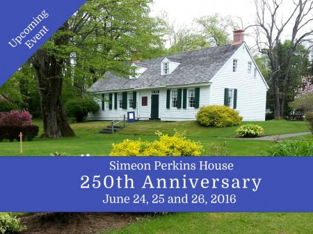 Simeon Perkins' House 250 Anniversary, June 24-26, 2016